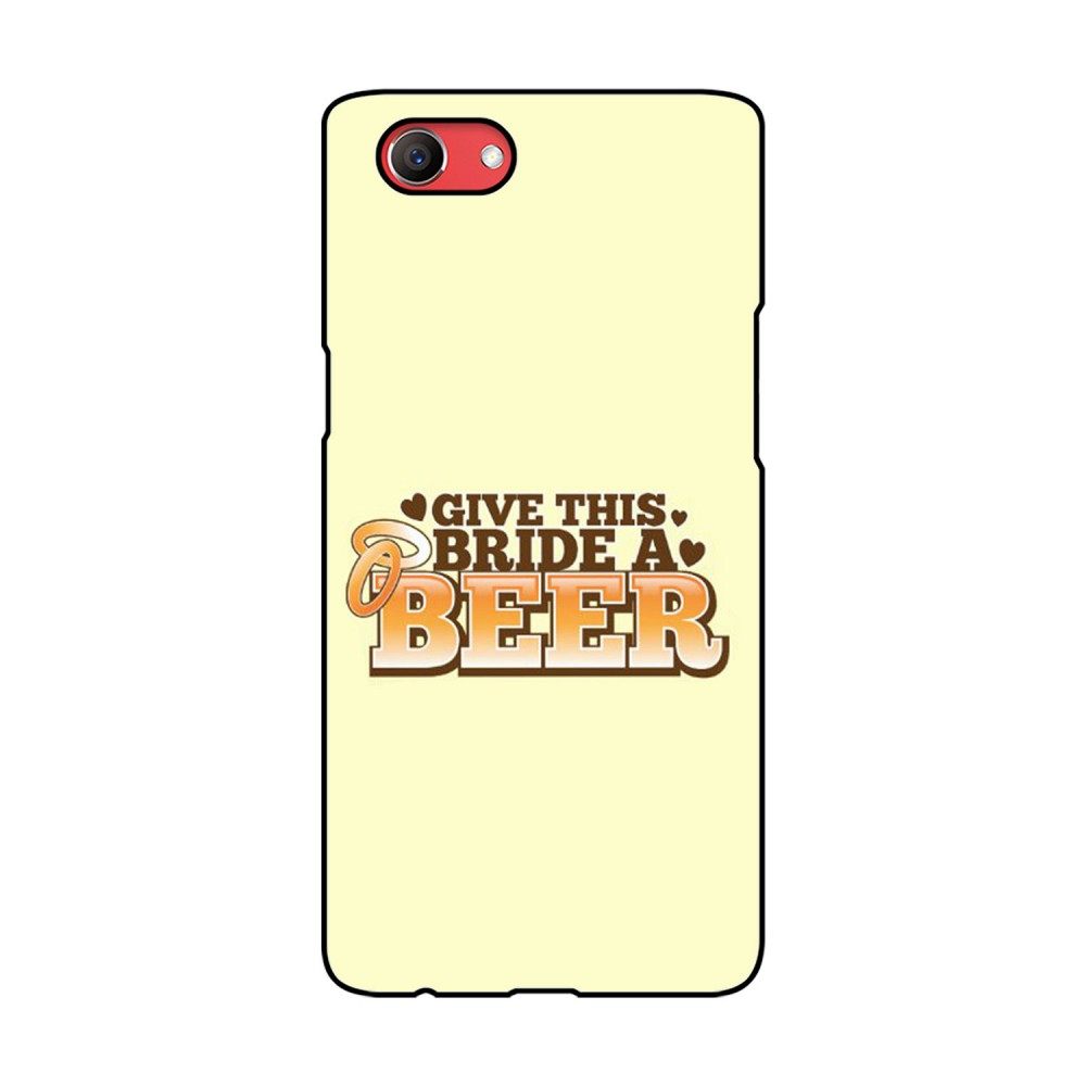 Give This Bride A Beer Printed Oppo Mobile Case