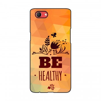 Be Healthy Printed Oppo Mobile Case