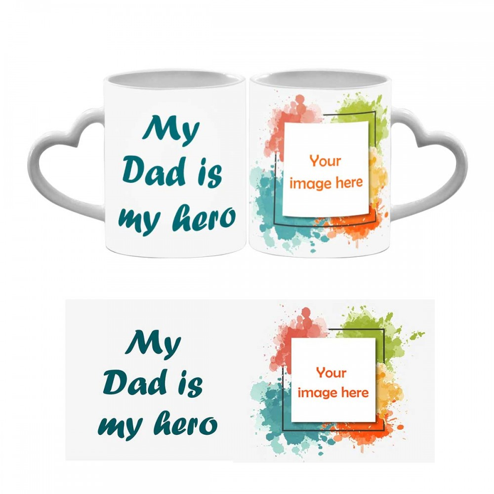 My Dad Is My Hero Quoted Heart Handle Mug 2